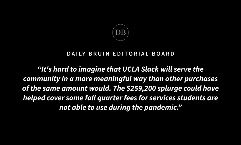 Editorial: UCLA's Slack subscription splurge wastes funding for students - Daily Bruin