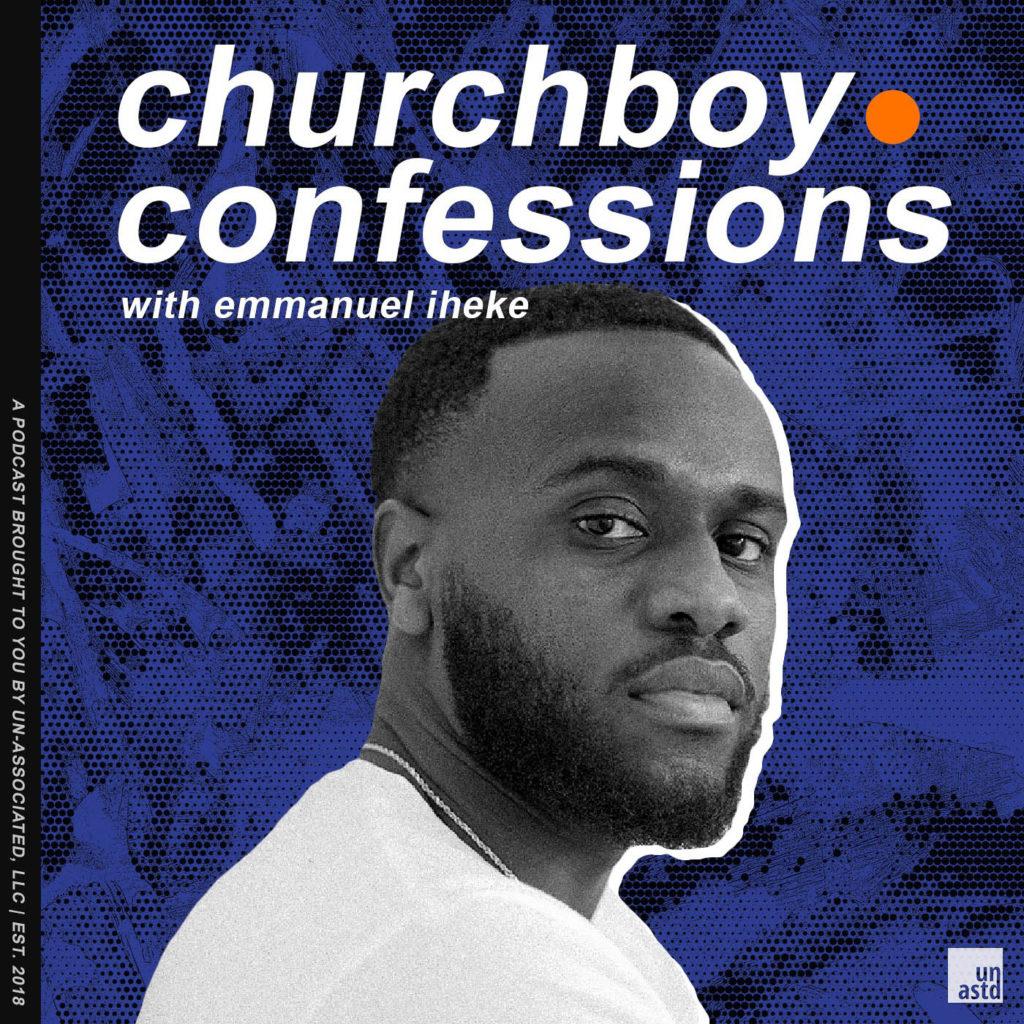 "Iheke said his podcast, ""Churchboy Confessions,"""